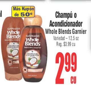 Champú o Acondicionador Whole Blends Garnier