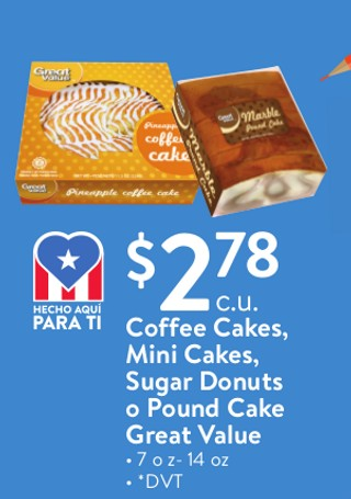 Coffe Cake, Mini Cakes, Sugar Donuts o Pound Cake Great Value