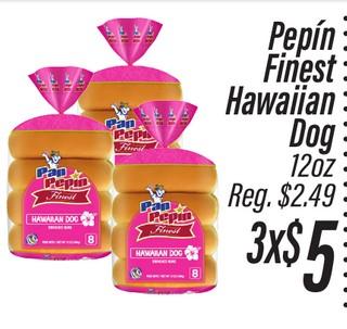 Pepin Finest Hawaiian Dog 12 oz