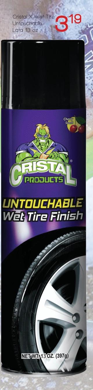 Cristal X Wet Tire Untouchable