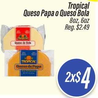 Tropical Queso Papa o Queso Bola